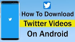 Gambar cover How To Download Twitter Videos On Android 2018