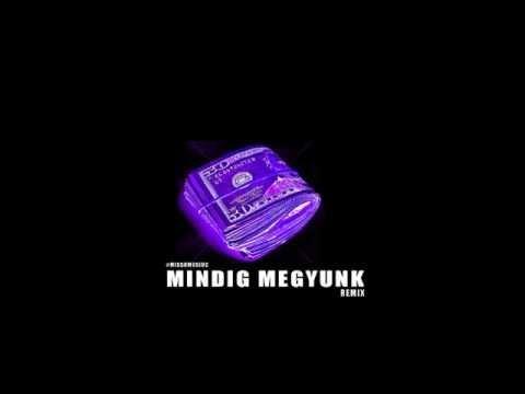 MINDIG MEGYUNK-MISSH x G.w.M. feat Burai Krisztian REMIX2016 letöltés