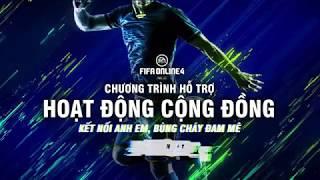 FIFA Online 4 - Công bố chương trình HỖ TRỢ HOẠT ĐỘNG CỘNG ĐỒNG cả nước [Official]