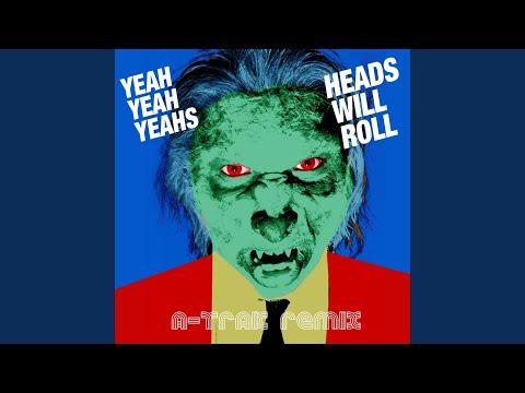 Heads Will Roll ATrak Remix Radio Edit