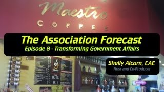 Association Forecast - Episode 8 - The Internet and Government Affairs