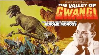 "Jerome Moross's music score from ""THE VALLEY OF GWANGI"" (1969) Suite."