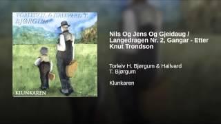 Nils Og Jens Og Gjeidaug / Langedragen Nr. 2, Gangar - Etter Knut Trondson