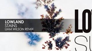 Lowland  Stains Liam Wilson Remix Teaser @ www.OfficialVideos.Net