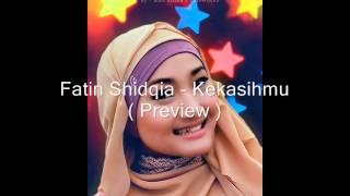 Fatin Shidqia - KekasihMu ( Preview )