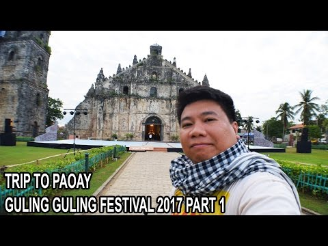 TRIP TO PAOAY - GULING GULING FESTIVAL 2017 PART 1