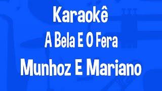 Karaokê A Bela E O Fera - Munhoz e Mariano
