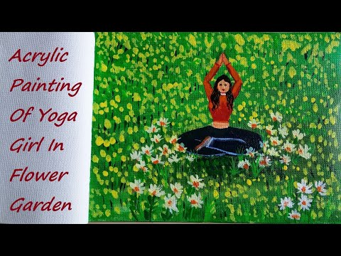 Acrylic Painting of Girl Doing Yoga in Beautiful Flower Garden / Yoga Day Painting Simple art Ideas