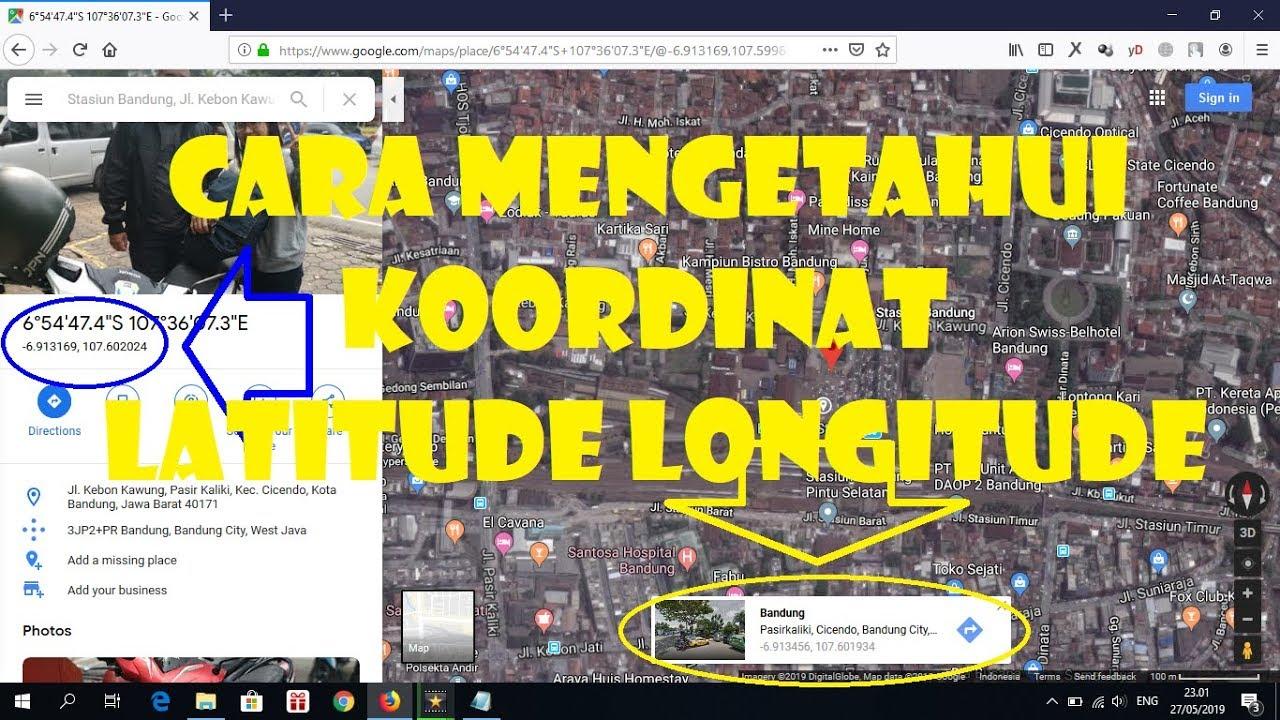 cara mengetahui koordinat latitude dan longitude suatu tempat atau lokasi dengan google map