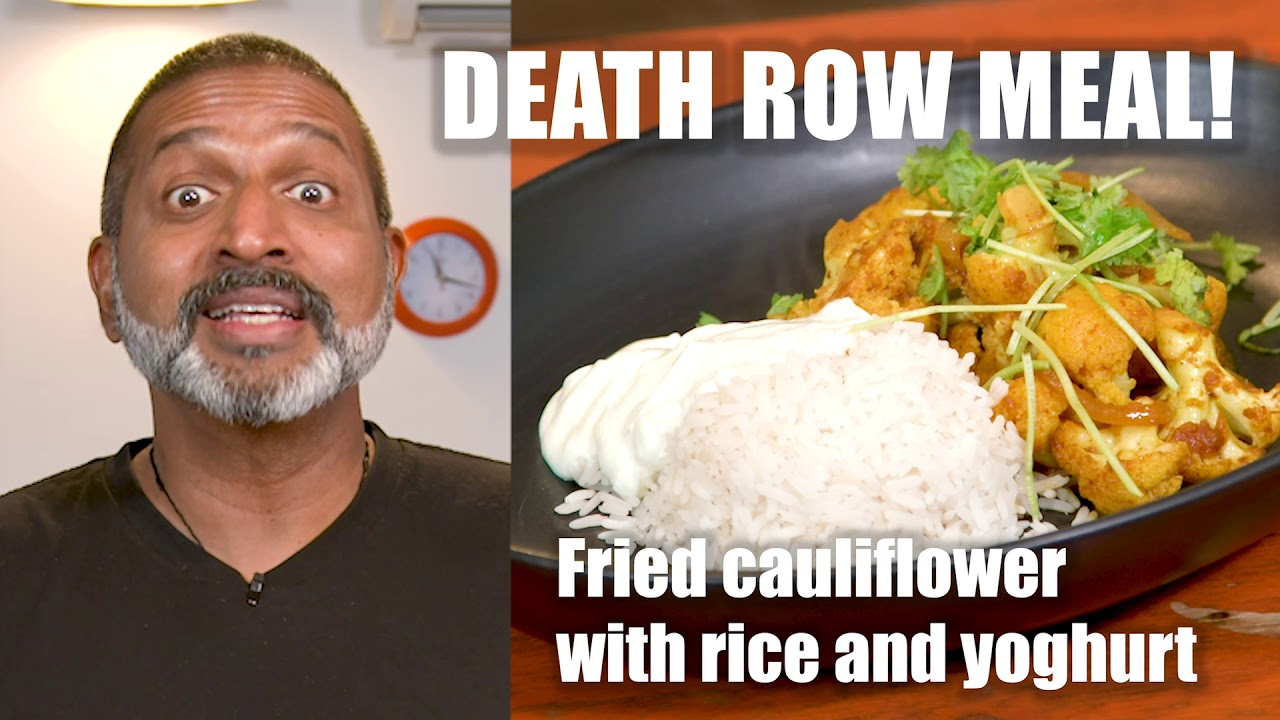 Death Row Meal - Spicy Cauliflower with Rice and Yoghurt