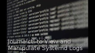 How To View Manipulate System Logs In Linux Using Journalctl Command
