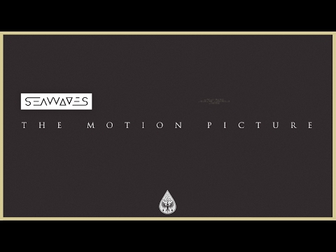 SEAWAVES - The Motion Picture (Official Album Stream)