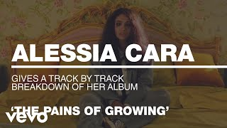 Alessia Cara - Alessia Cara Gives A Track-By-Track Breakdown Of 'The Pains Of Growing'