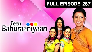 Teen Bahuraniya | Hindi Tv Serial | Full Episode 287 | Zee Tv