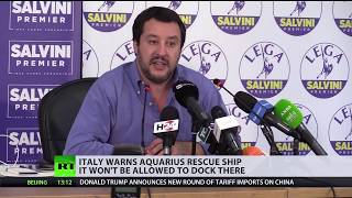 Migrant rescue ship Aquarius won't be allowed to dock back in Italy - Salvini