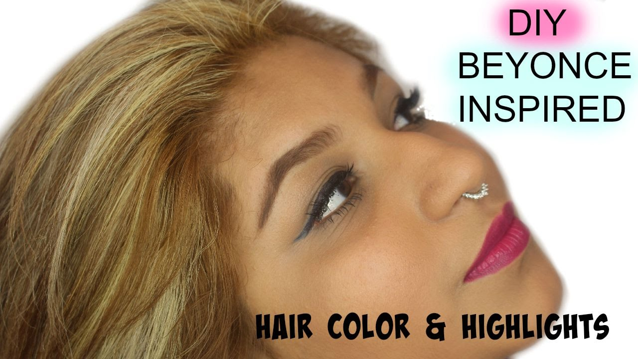 Diy Beyonce Inspired Hair Color And Highlights Youtube