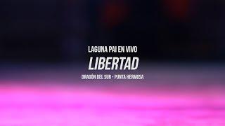 Laguna Pai, Libertad - Live @ El Dragón de Sur