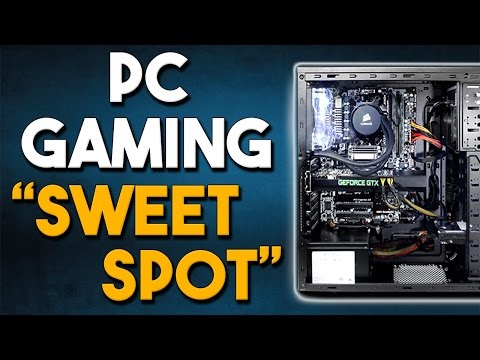 "The PC Gaming ""Sweet Spot"""