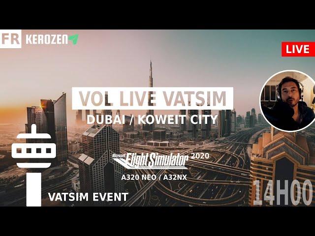 VOL LIVE FS2020 DUBAI / KOWEIT CITY (OMBD/OKBK) A320 Neo ! ATC Vatsim + A32NX + Self-loading Cargo