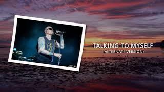 Talking To Myself (Alternate Version) Linkin Park