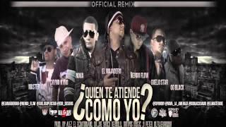 Quien Te Atiende Como Yo (Remix) - El Majadero Ft. Ñengo Flow, Guelo Star Y Mas (Original) (Letra)