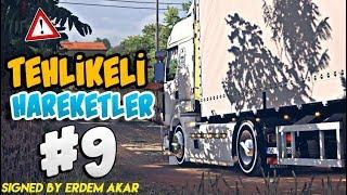 Tehlikeli Hareketler #9 🔴4K 60FPS🔴 Euro Truck Simulator 2