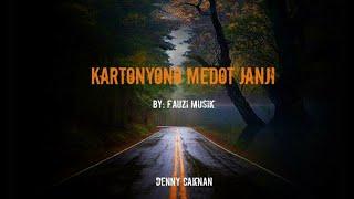 Download Denny Caknan- Kartonyono Medot Janji (Unofficial Lirik)
