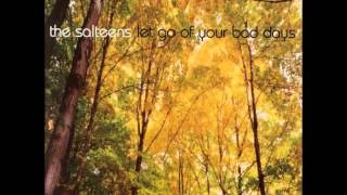 The Salteens - Let Go of Your Bad Days