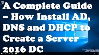 A Complete Guide – How Install Active Directory, DNS and DHCP to Create a Domain Controller cмотреть видео онлайн бесплатно в высоком качестве - HDVIDEO