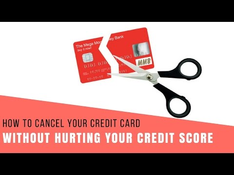 How To Cancel Your Credit Card Without Hurting Your Credit Score