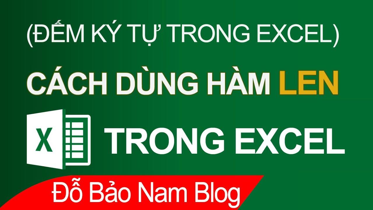 Cách dùng hàm LEN trong Excel – Hàm đếm ký tự trong Excel
