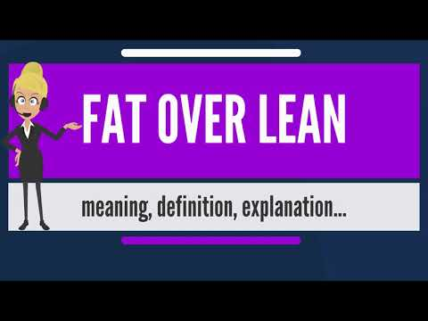 What is FAT OVER LEAN? What does FAT OVER LEAN mean? FAT OVER LEAN meaning, definition & explanation