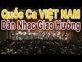 New!!! Quốc Ca ViỆt Nam - Dàn Nhạc Giao Hưởng 🎼🎷🎺🎻