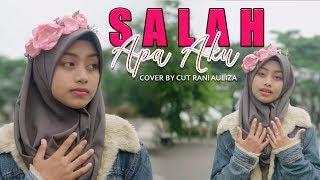 Salah Apa Aku ILIR7 | COVER CUT RANI AULIZA