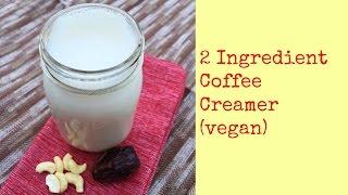 2 Ingredient Coffee Creamer (vegan, Gluten Free, Raw)