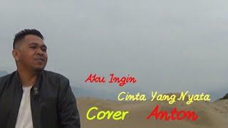 Download lagu AKU INGIN CINTA YANG NYATA - BETHARIA SONATHA - COVER BY ANTON