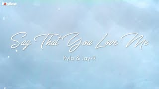 Kyla Ft. Jay R - Say That You Love Me