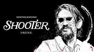 Shooter Jennings - D.R.U.N.K. (Official Audio)