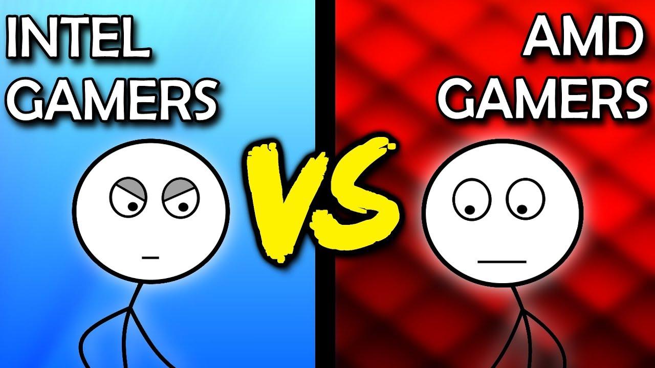 Intel Gamers Vs Amd Gamers Youtube
