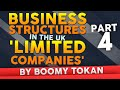 Business Structures in The UK 'Limited Companies' -- Part 4 - A Business Structure By Boomy Tokan
