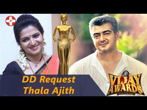 DD request Thala Ajith to attend 9th Annual Vijay Awards | 2016 | Divya Darshini | Ajith
