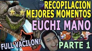 MEJORES MOMENTOS CON EUCHI MANO - PARTE 1