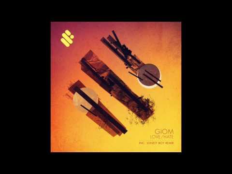 Giom - Love / Hate (Original Mix)