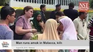 Man runs amok in Malacca, slashes three family members to death