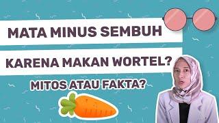 Apakah MATA MINUS Bisa Sembuh Dengan Makan Wortel?   dr. Vania Utami