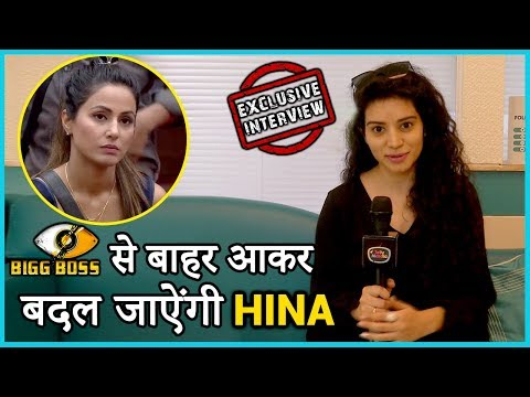 Hina Khan Will Change After Bigg Boss 11 Says Sukirti Kandpal | EXCLUSIVE Interview
