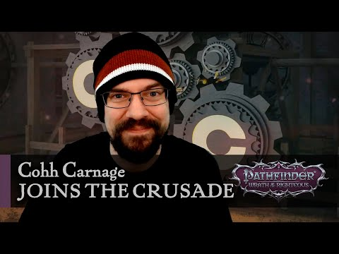 Cohh Carnage Joins the Crusade | Pathfinder: Wrath of the Righteous