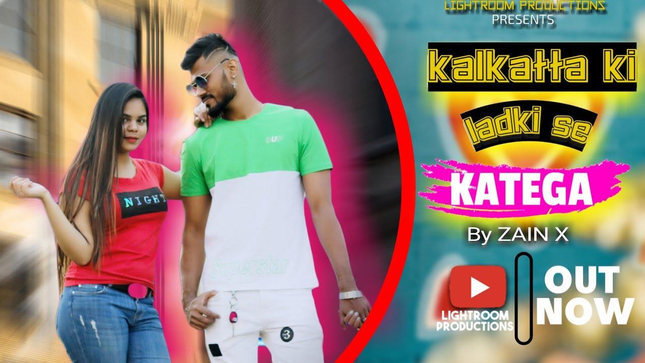 Kalkatta Ki Ladki Se(Full Song) | ZAIN X | Re-Uploaded | Kolkata Love Song | New Song 2021| FHD