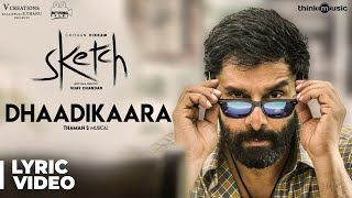 Sketch | Dhaadikaara Song with Lyrics | Chiyaan Vikram, Tamannaah | Vijay Chandar | Thaman S