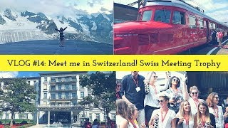 Meet Me in Switzerland! Swiss Meeting Trophy 2018 - Vlog #14